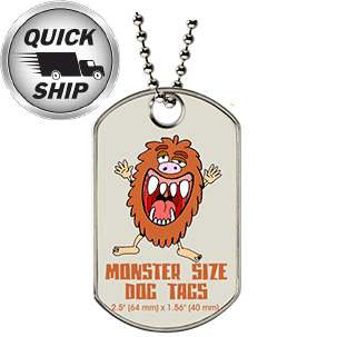 "A custom monster dog tag with a color printed monster on a large grey dog tag. It has the dimensions of 2.5"" x 1.56"" on the bottom."